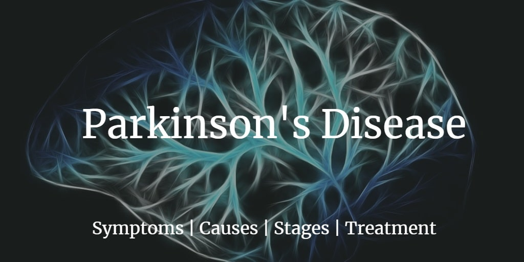 Know more about the Parkinson's disease, its stages, symptoms, causes and treatment.