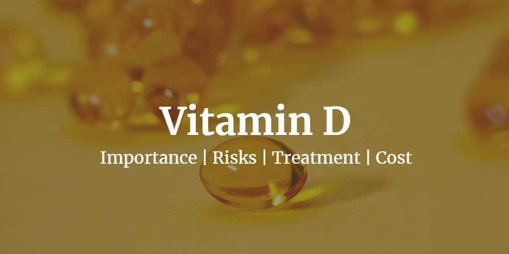 Know more about the importance of vitamin D including the vitamin D test cost, risks and treatment of abnormal levels of vitamin D.