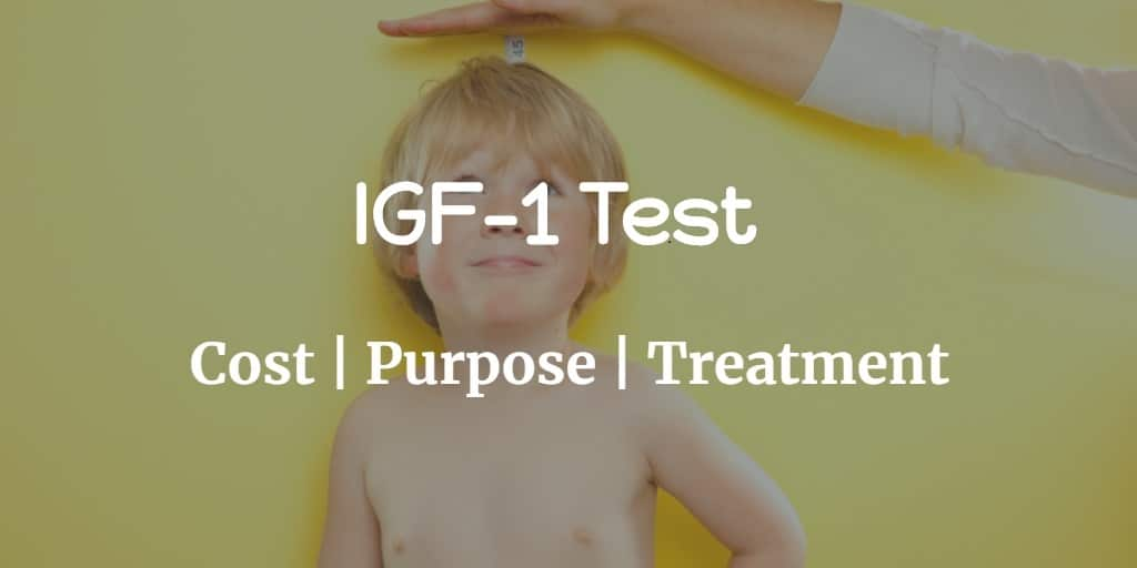 Know more about the IGF-1 test including the IGF-1 test cost and the purpose and treatment of IGF-1.