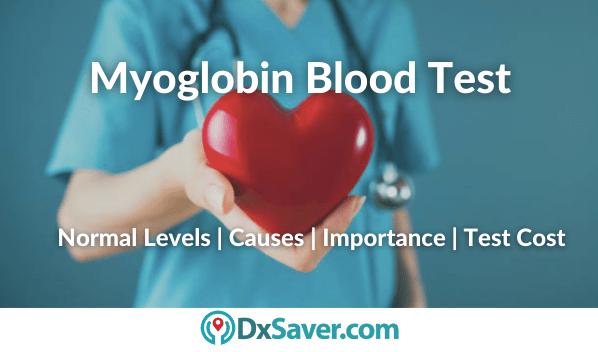What is Myoglobin Blood Test & high levels causes & symptoms