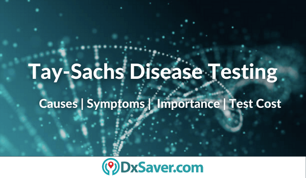 Tay-Sachs Disease Blood Test, Causes & Symptoms