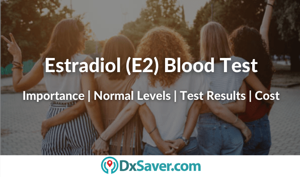 What is Estradiol Test, Normal Estradiol Levels in Women & Men